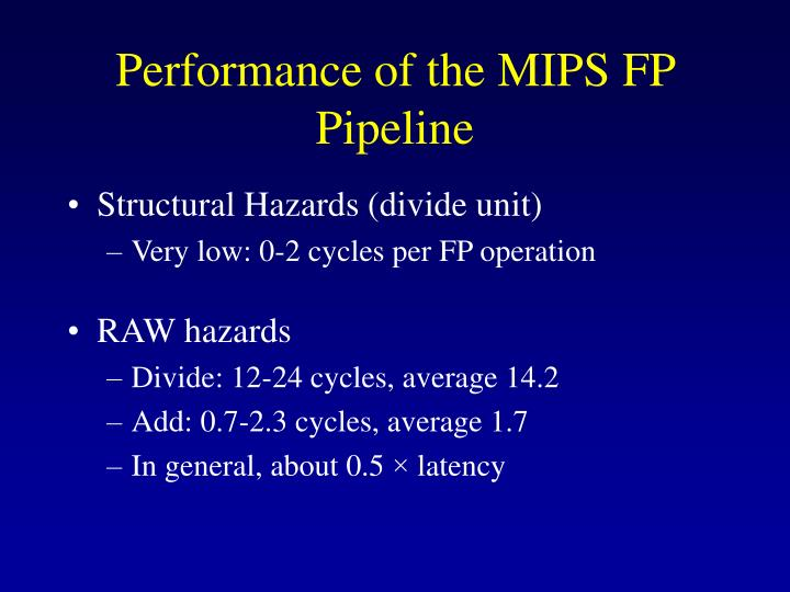 Performance of the MIPS FP Pipeline