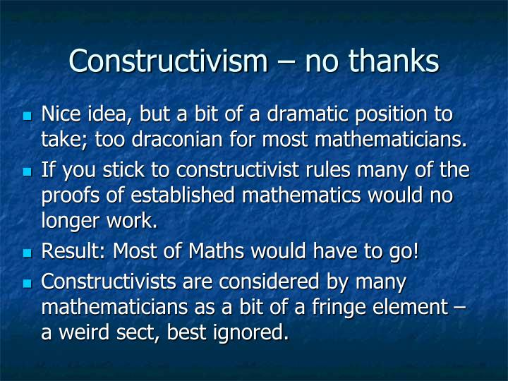 Constructivism – no thanks