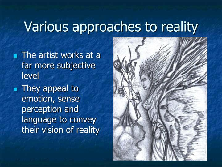 Various approaches to reality