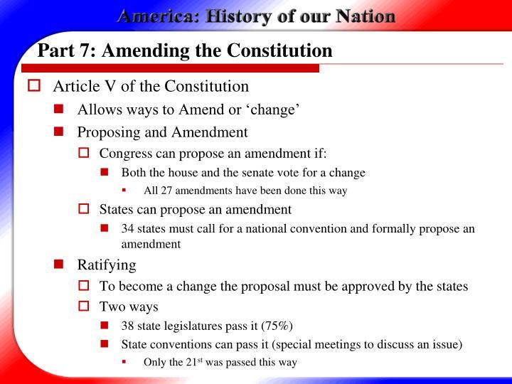 Part 7: Amending the Constitution