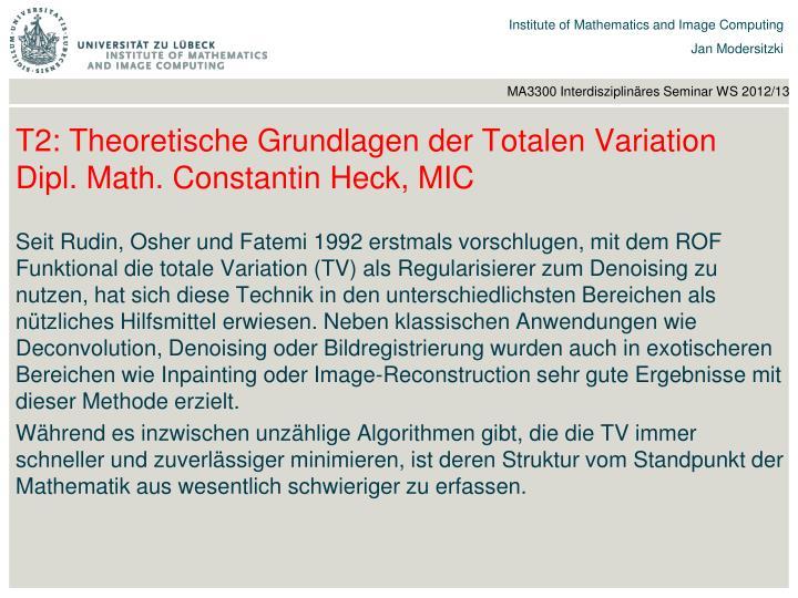 T2: Theoretische Grundlagen der Totalen Variation Dipl. Math. Constantin Heck, MIC