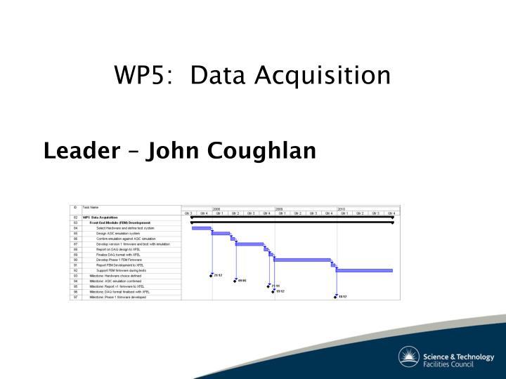 WP5:  Data Acquisition