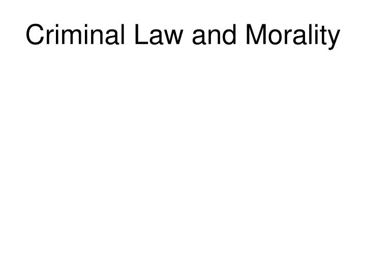 Criminal Law and Morality