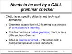needs to be met by a call grammar checker2
