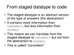 from staged datatype to code