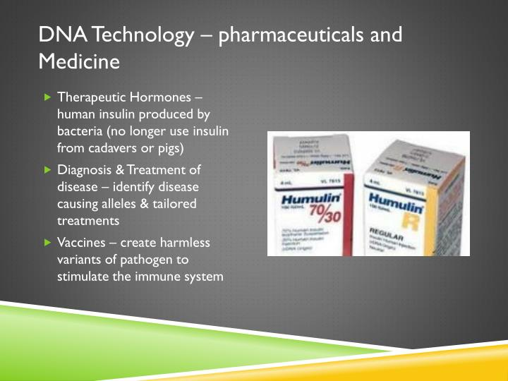 DNA Technology – pharmaceuticals and Medicine