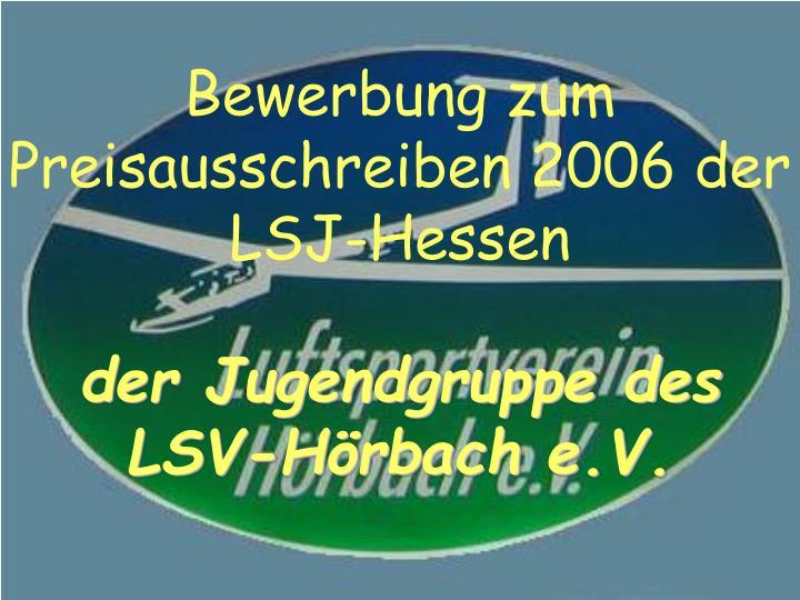 Bewerbung zum preisausschreiben 2006 der lsj hessen