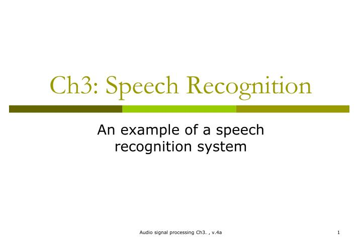 PPT - Ch3: Speech Recognition PowerPoint Presentation - ID