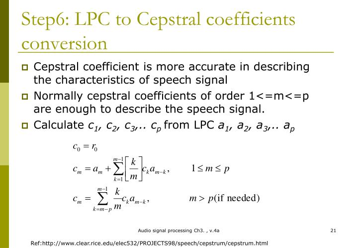 Step6: LPC to Cepstral coefficients conversion
