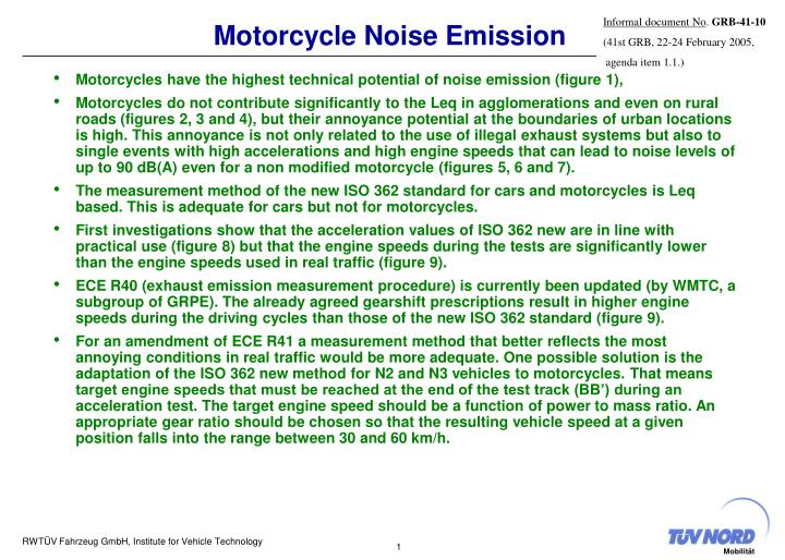 Motorcycles have the highest technical potential of noise emission (figure 1),