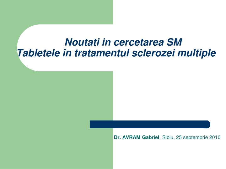 Noutati in cercetarea sm tabletele n tratamentul sclerozei multiple