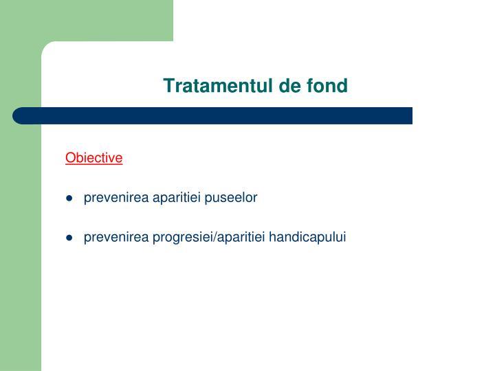 Tratamentul de fond