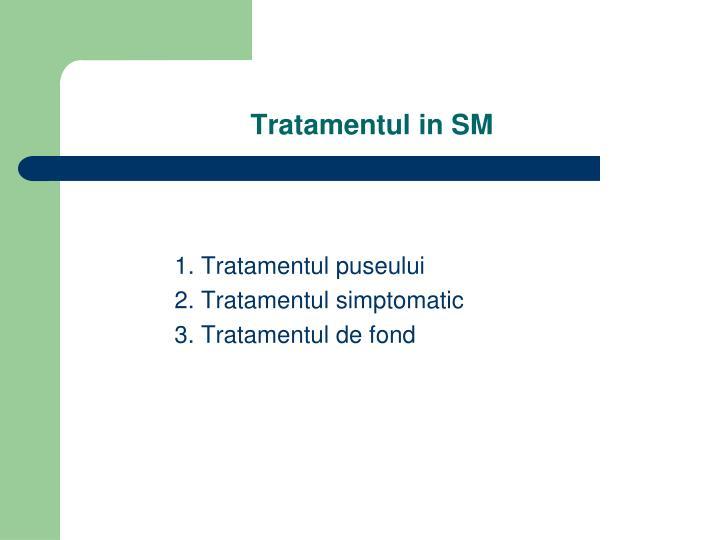 Tratamentul in sm