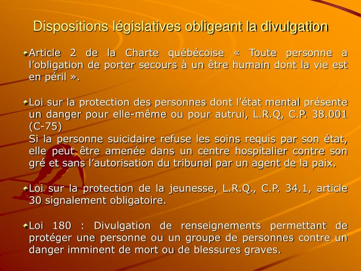 Dispositions législatives obligeant la divulgation