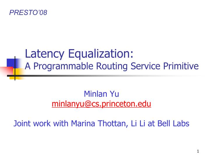 Latency equalization a programmable routing service primitive