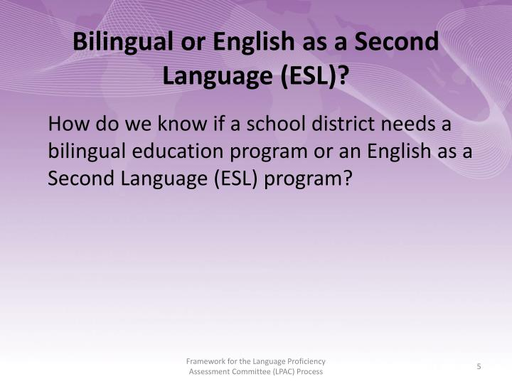 Bilingual or English as a Second Language (ESL)?