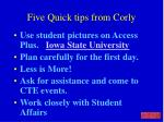 five quick tips from corly