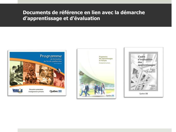 Documents de référence en lien avec la démarche d'apprentissage et d'évaluation