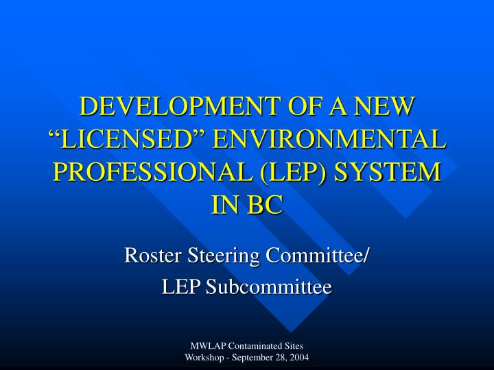 Development of a new licensed environmental professional lep system in bc