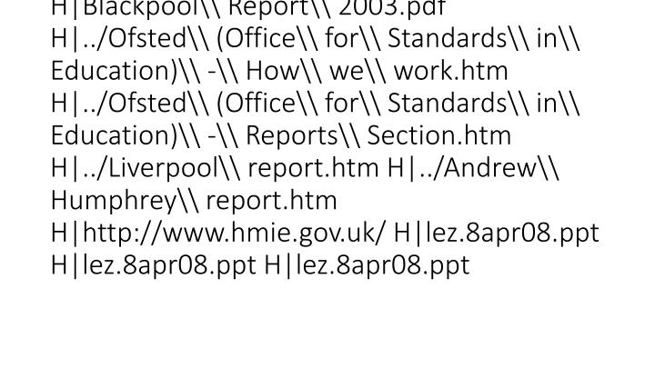 vti_cachedlinkinfo:VX H lez.8apr08.ppt H lez.8apr08.ppt H lez.8apr08.ppt H lez.8apr08.ppt H Materiale\\ Report/scotland/5531632BroughtonHSrep.pdf H 5531632BroughtonHSrep.pdf H Blackpool\\ Report\\ 2003.pdf H ../Ofsted\\ (Office\\ for\\ Standards\\ in\\ Education)\\ -\\ How\\ we\\ work.htm H ../Ofsted\\ (Office\\ for\\ Standards\\ in\\ Education)\\ -\\ Reports\\ Section.htm H ../Liverpool\\ report.htm H ../Andrew\\ Humphrey\\ report.htm H http://www.hmie.gov.uk/ H lez.8apr08.ppt H lez.8apr08.ppt H lez.8apr08.ppt