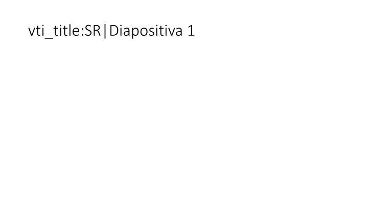 vti_title:SR Diapositiva 1