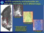 at ffs complexity and backscatter are both very informative but in different ways