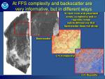 at ffs complexity and backscatter are very informative but in different ways