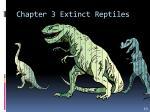 chapter 3 extinct reptiles