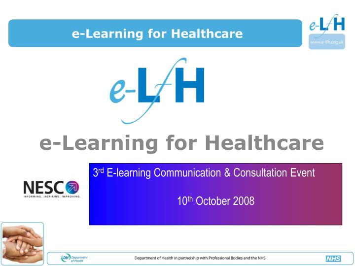 E learning for healthcare