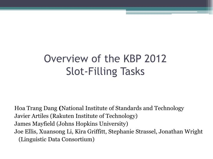 Overview of the kbp 2012 slot filling tasks