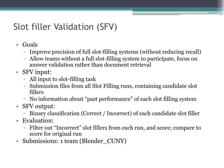Slot filler Validation (SFV)