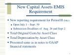 new capital assets emis requirement