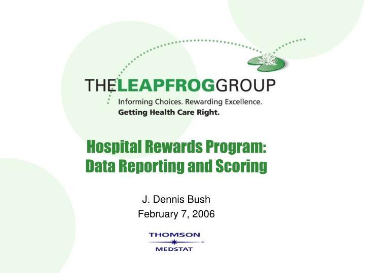 Hospital rewards program data reporting and scoring