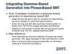 integrating grammar based generation into phrase based smt