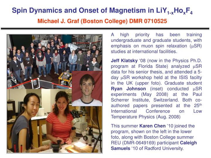 Spin dynamics and onset of magnetism in liy 1 x ho x f 4 michael j graf boston college dmr 07105251