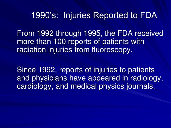 1990's:  Injuries Reported to FDA