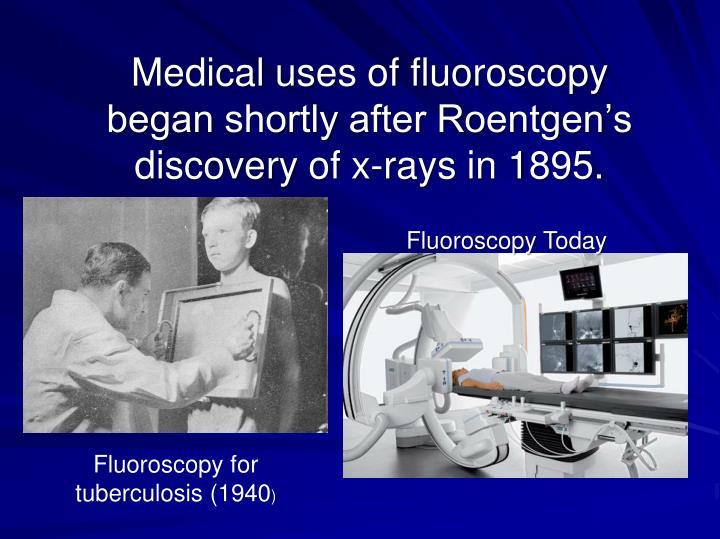 Medical uses of fluoroscopy