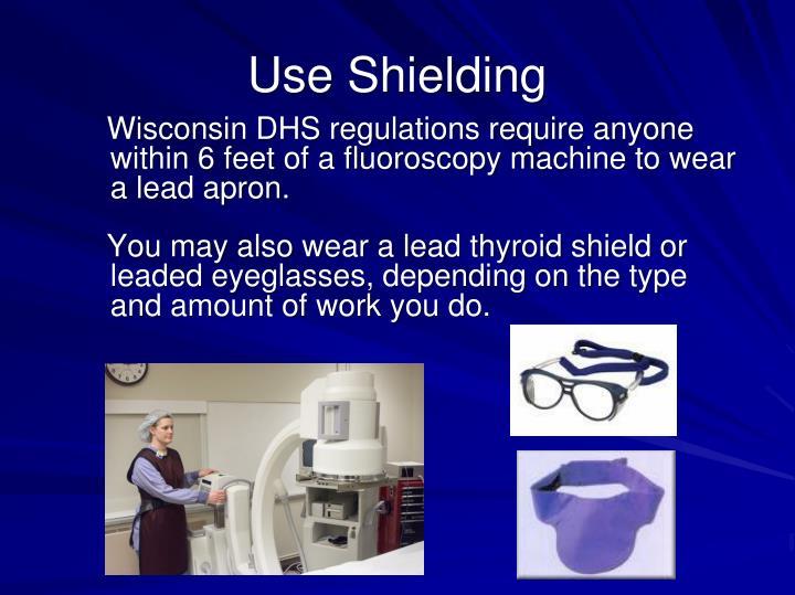 Use Shielding