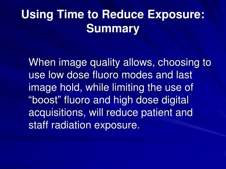 Using Time to Reduce Exposure:
