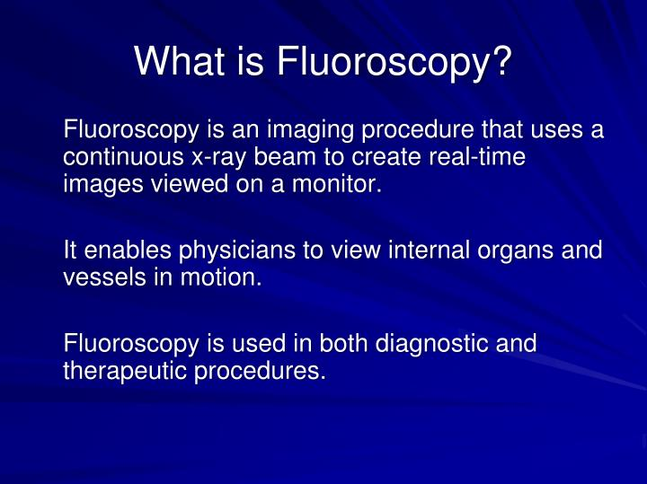 What is fluoroscopy