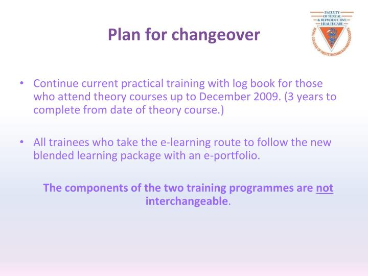 Plan for changeover