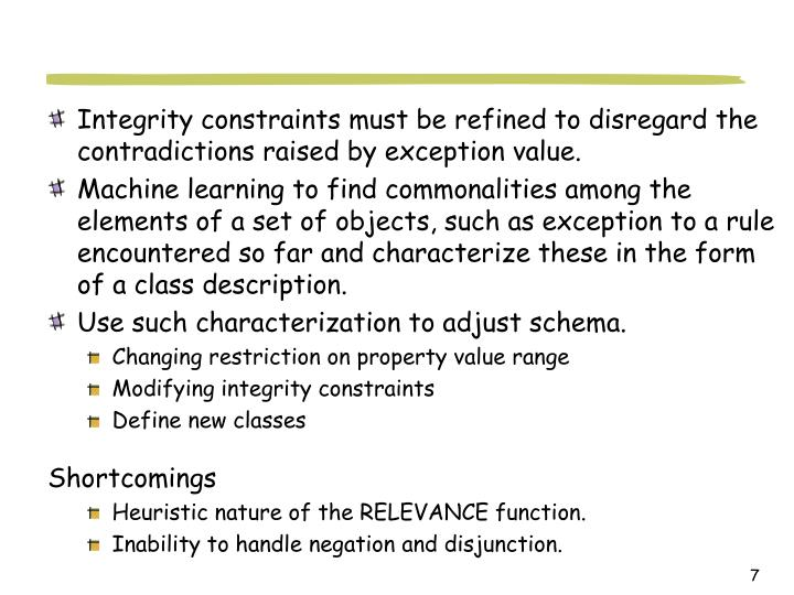 Integrity constraints must be refined to disregard the contradictions raised by exception value.