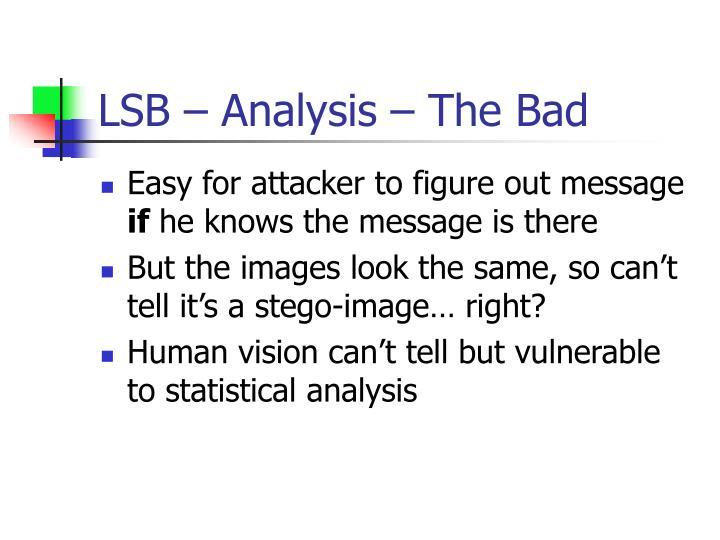 LSB – Analysis – The Bad