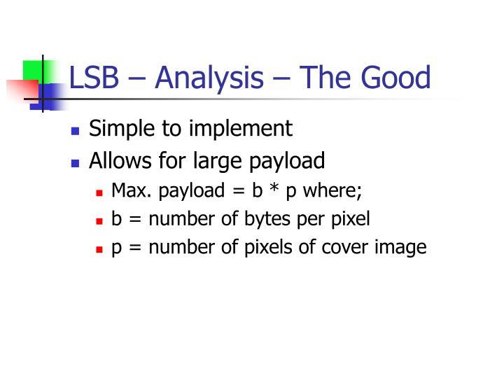 LSB – Analysis – The Good
