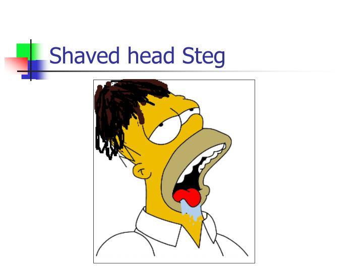 Shaved head Steg