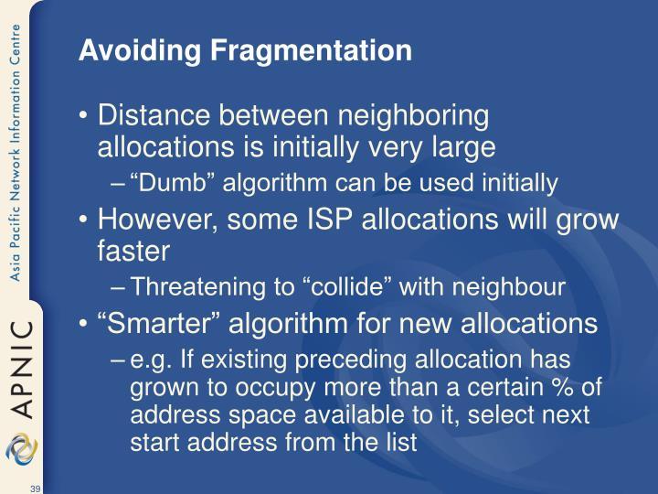 Avoiding Fragmentation