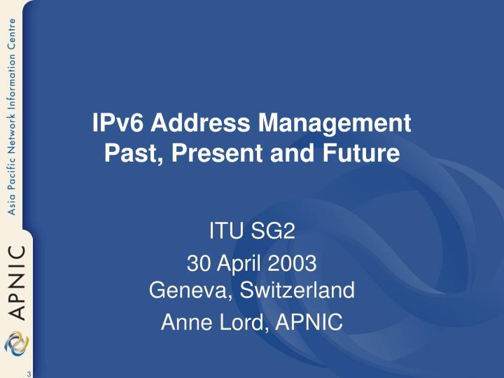 Ipv6 address management past present and future