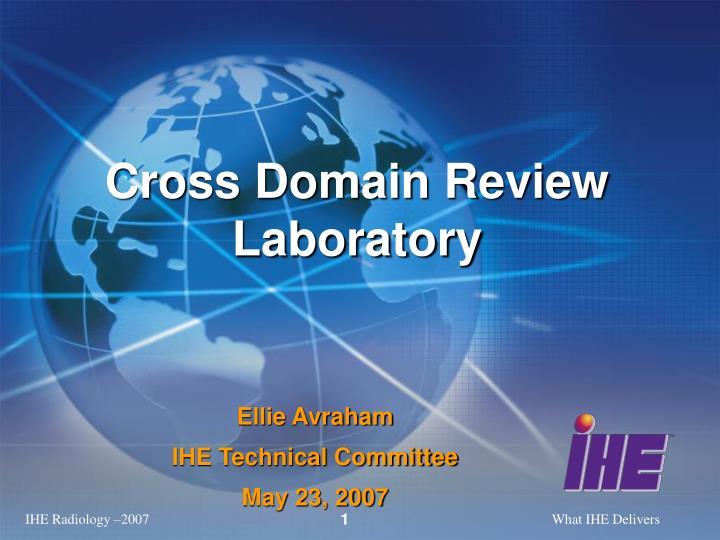 cross domain review laboratory n.