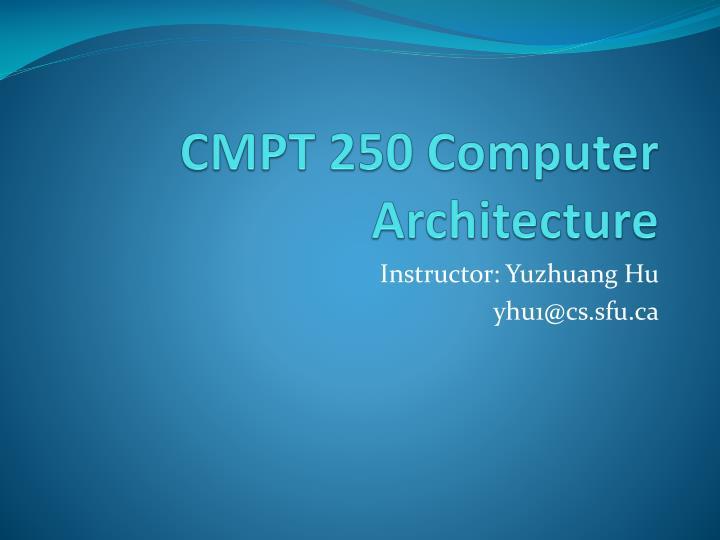 cmpt 250 computer architecture n.