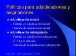 pol ticas para adjudicaciones y asignaciones